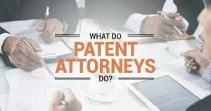 What Does A Patent Attorney Do?