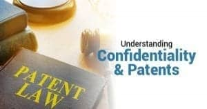 Understanding Confidentiality And Patents